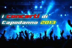 Capodanno 2013: l'elenco di tutti i concerti in piazza