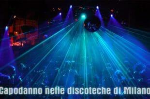 Capodanno a Milano, le discoteche