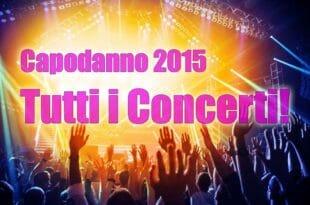 Capodanno 2015: tutti i concerti