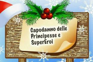 """Capodanno delle """"Principesse e Supereroi"""" a Montecatini"""