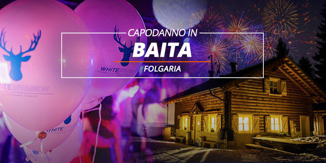Capodanno white invasion in baita a folgaria 2019 for Montagna a capodanno
